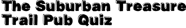 The Suburban Treasure Trail Pub Quiz